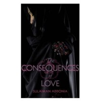 Review: The Consequences of Love by Sulaiman Addonia