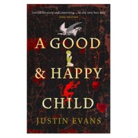 A Good and Happy Child by Justin Evans: Book Review