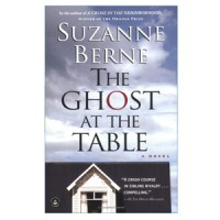 The Ghost at the Table by Suzanne Berne: Book Review