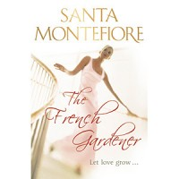 The French Gardener by Santa Montefiore: Book Review