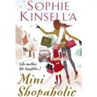 BOOK: Mini Shopaholic by Sophie Kinsella (Bantam, �18.99)
