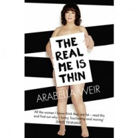 BOOK: The Real Me is Thin by Arabella Weir (Fourth Estate, �16.99)