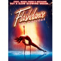 THEATRE: Flashdance The Musical