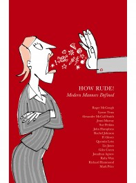 Book Of The Month: How Rude! Modern Manners Defined