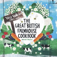 Yeo Valley's Great British Farmhouse Cookbook