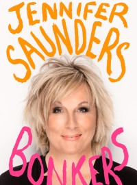 Jennifer Saunders talks exclusively to us about new book Bonkers