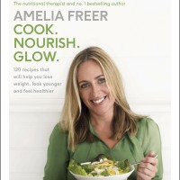 Amelia Freer's Cook. Nourish. Glow