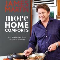 James Martin's More Home Comforts