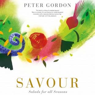 Peter Gordon's Savour: Salads For All Seasons